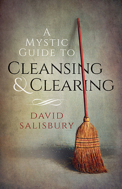 A mystic guide to cleansing & clearing